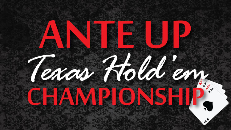Ante Up Texas Hold'em Championship