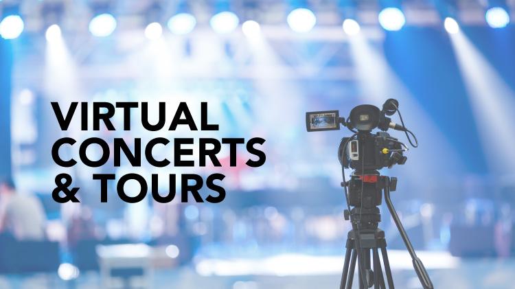 Virtual Concerts & Tours
