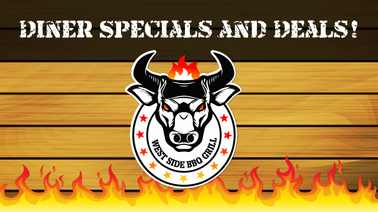 West Side BBQ Diner Specials and Deals!
