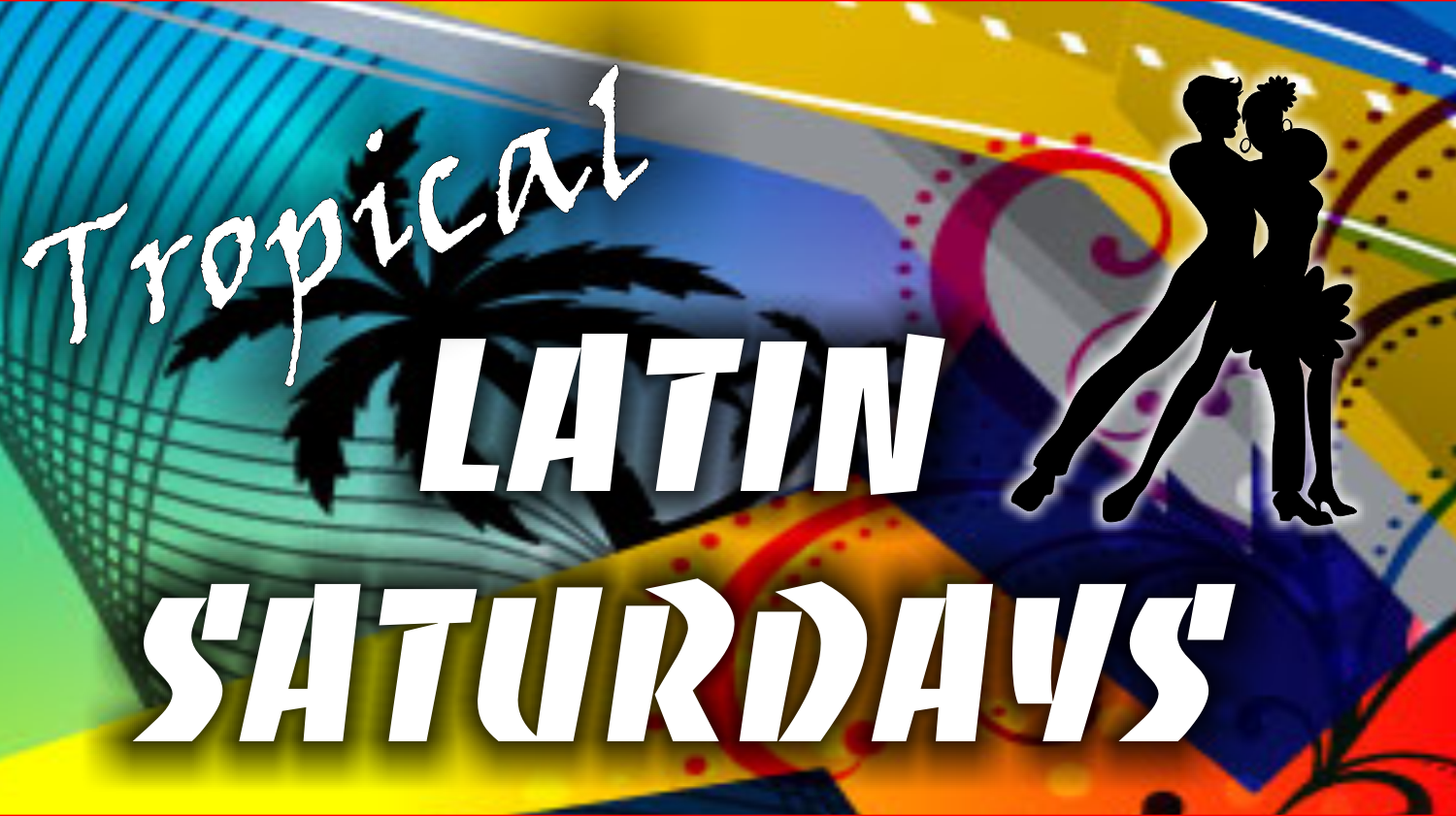 Tropical Latin Saturdays