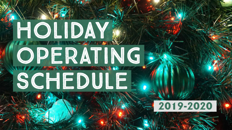 Holiday Operating Schedules 2019-2020