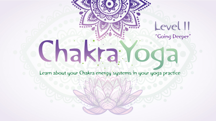 "Chakra Yoga - ""Going Deeper""  Level II"