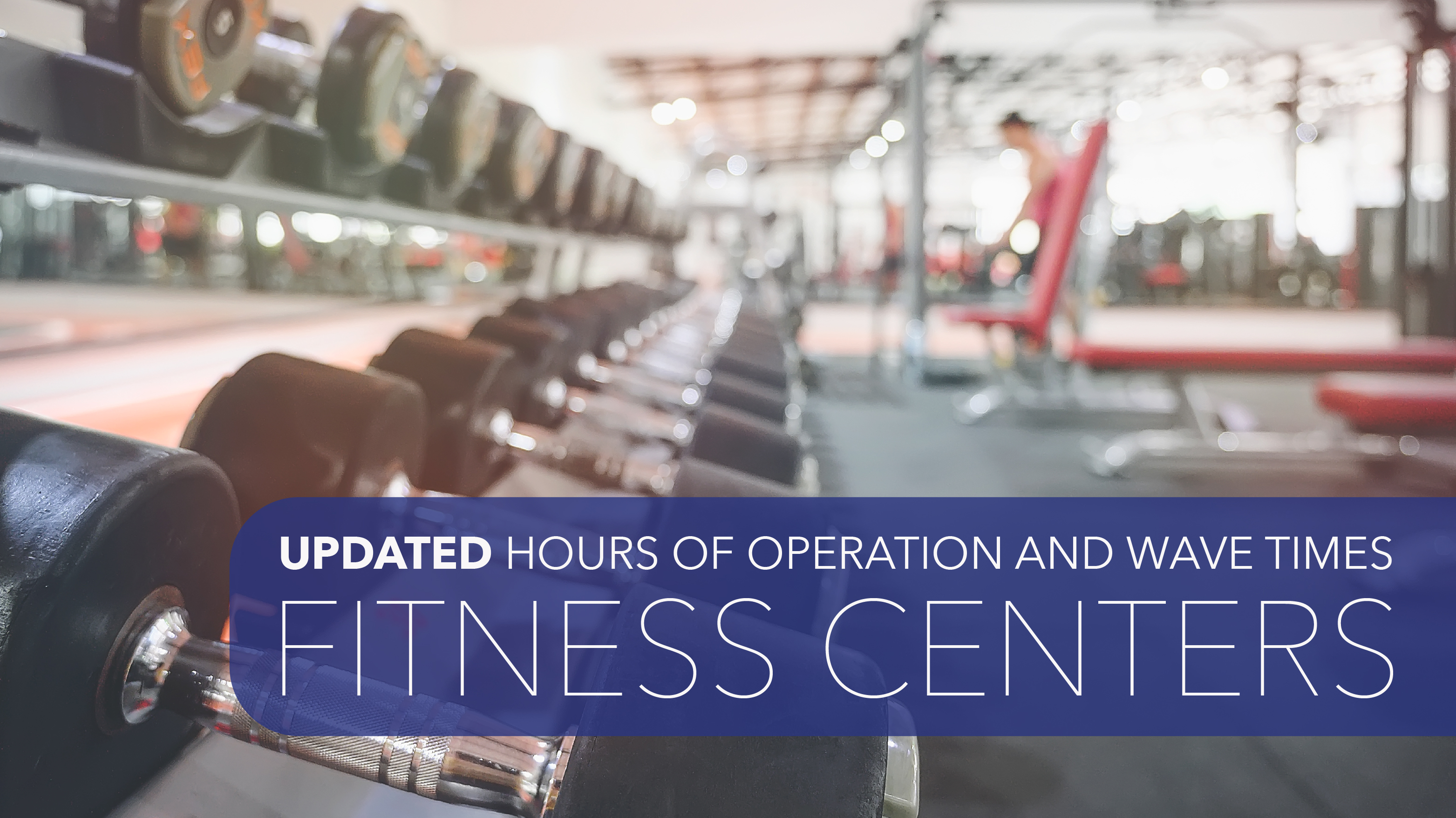 Updated Hours of Operation & Wave Times for All Fitness Centers