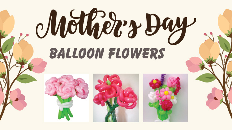 Mother's Day Balloon Flowers & Balloon Flower Bouquets