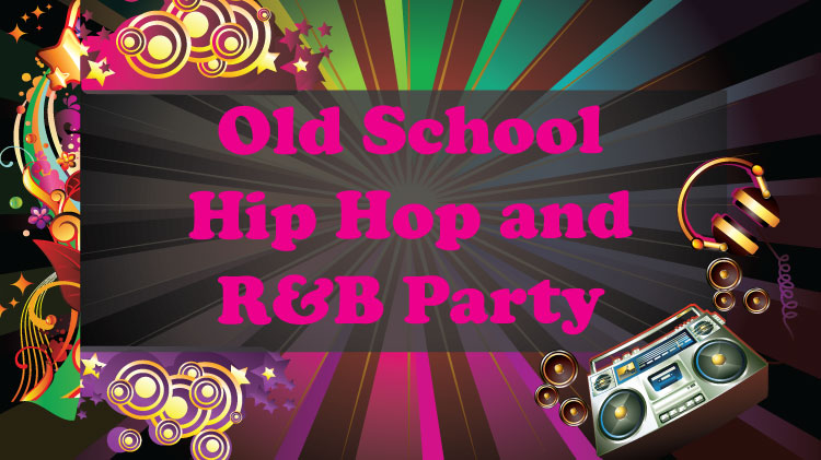 Old School Hip-Hop and R&B Party