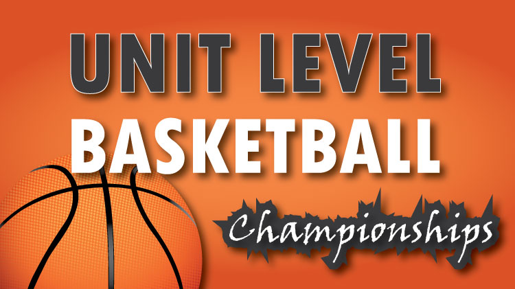2018 Unit Level Basketball Championships