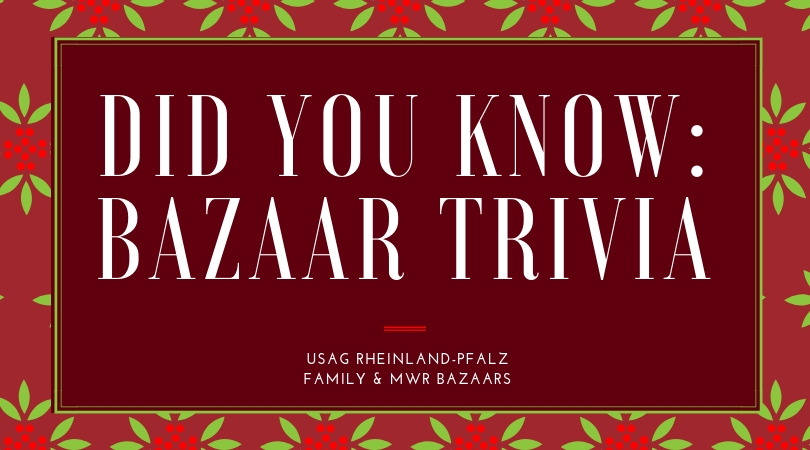 DID YOU KNOW? Frequently Asked Questions (FAQs) about USAG Rheinland-Pfalz Bazaars