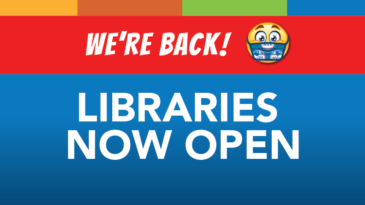 Libraries Now Open