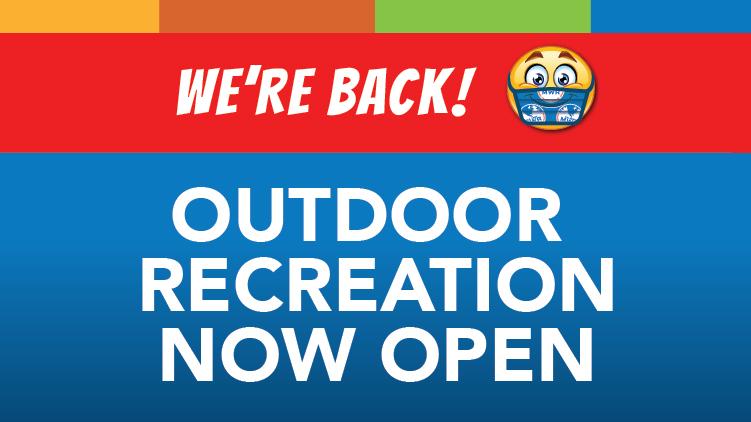 Outdoor Recreation Now Open