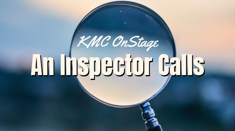 KMC OnStage Studio Presents: An Inspector Calls