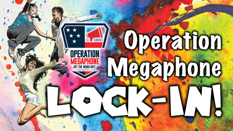 Operation Megaphone Lock-In