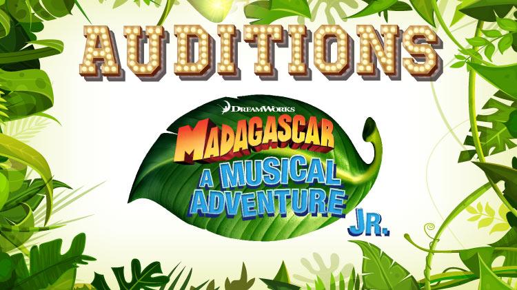 Madagascar, A Musical Adventure Jr.: Auditions